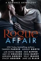 Rogue Affair: A Romance Anthology ebook by Stacey Agdern, Adriana Anders, Ainsley Booth,...