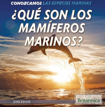 ¿Qué son los mamíferos marinos? (What Are Sea Mammals?) ebook by Josie Keogh