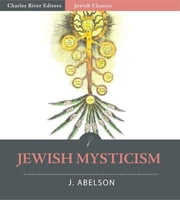 Jewish Mysticism (Illustrated Edition) ebook by J. Abelson