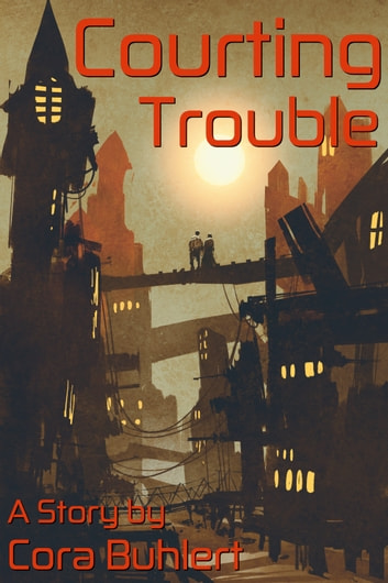 Courting Trouble eBook by Cora Buhlert