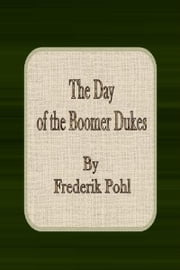 The Day of the Boomer Dukes ebook by Frederik Pohl