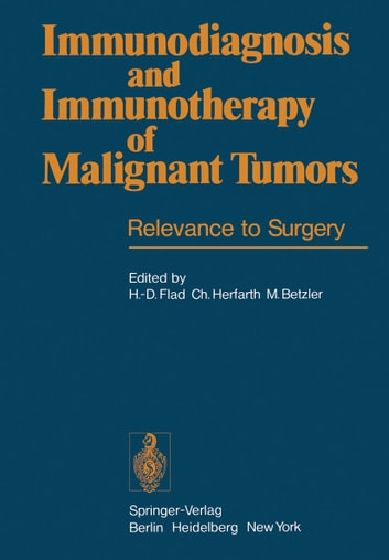 Immunodiagnosis and Immunotherapy of Malignant Tumors - Relevance to Surgery ebook by