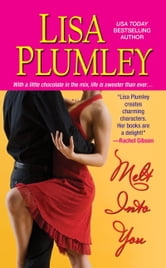 Melt Into You ebook by Lisa Plumley