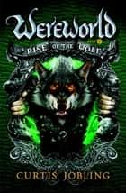 Rise of the Wolf ebook by Curtis Jobling