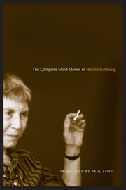 The Complete Short Stories of Natalia Ginzburg ebook by Natalia Ginzburg,Paul Lewis