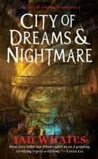 City of Dream and Nightmare ebook by Ian Whates