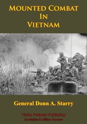 Vietnam Studies - Mounted Combat In Vietnam [Illustrated Edition] ebook by General Donn A. Starry