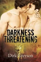 Darkness Threatening ebook by Dirk Greyson