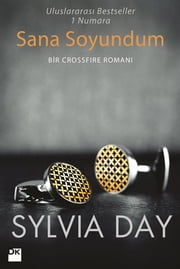 Sana Soyundum ebook by Sylvia Day, Ayşe Kaya