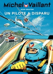 Michel Vaillant - tome 36 - Un pilote a disparu ebook by Philippe Graton