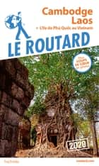 Guide du Routard Cambodge, Laos 2020 - + L'île de Phù Quoc au Vietnam ebook by Collectif