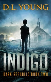 Indigo - Dark Republic Book Two - Dark Republic, #2 ebook by D.L. Young