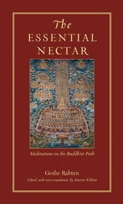 The Essential Nectar - Meditations on the Buddhist Path ebook by Geshe Rabten,Martin Willson