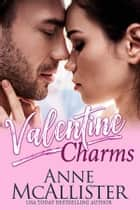 Valentine Charms ebook by Anne McAllister