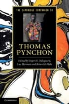 The Cambridge Companion to Thomas Pynchon ebook by Inger H. Dalsgaard,Luc Herman,Brian McHale