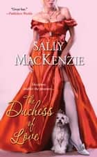 The Duchess of Love ebook by Sally MacKenzie