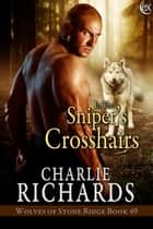 In the Sniper's Crosshairs ebook by