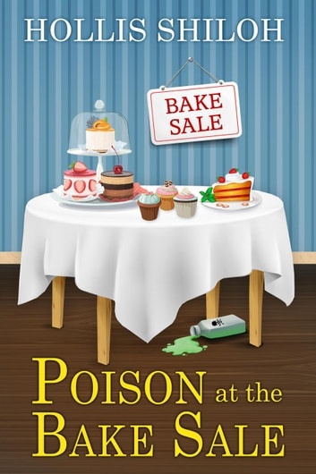 Poison at the Bake Sale - Abe Investigates, #2 ebook by Hollis Shiloh