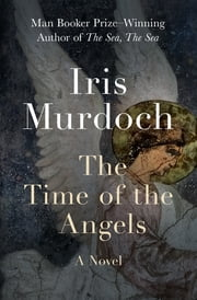 The Time of the Angels - A Novel ebook by Iris Murdoch