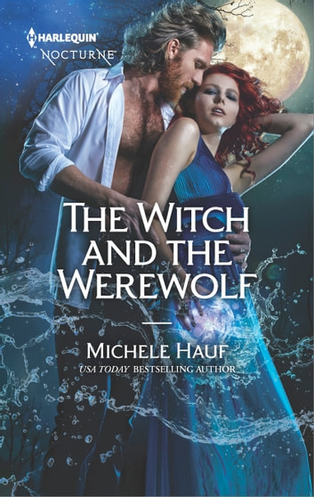 The Witch and the Werewolf ebook by Michele Hauf