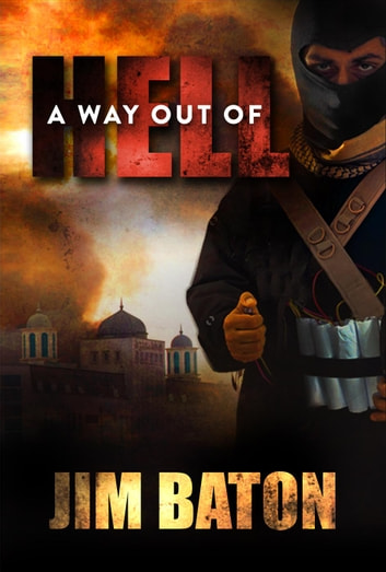 A Way Out of Hell - Peace Trilogy, #2 ebook by Jim Baton