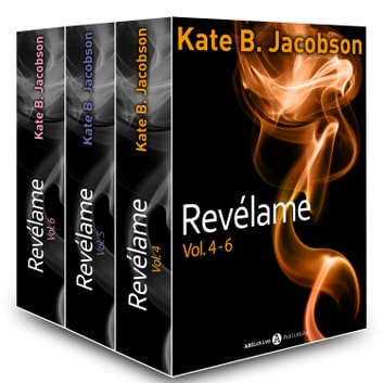 Revélame - Vol. 4-6 ebook by Kate B. Jacobson