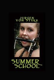 Summer School ebook by Jurgen von Stuka