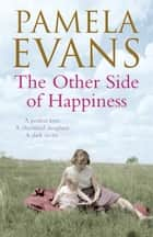 The Other Side of Happiness ebook by Pamela Evans