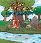 A Day in the Life of Oscar, Pet Detective - The Adventure of the Great Acorn ebook by Traci Gercone