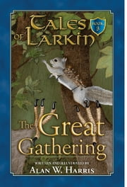 Tales of Larkin: The Great Gathering ebook by Alan W. Harris