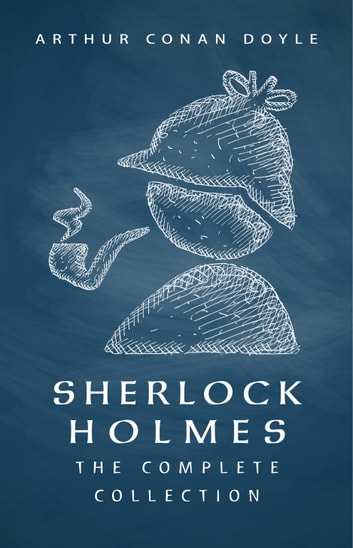 Sherlock Holmes The Complete Collection Including All 9 Books In
