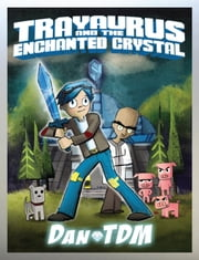 DanTDM: Trayaurus and the Enchanted Crystal ebook by DanTDM