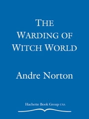 The Warding of Witch World ebook by Andre Norton