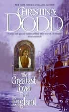 The Greatest Lover in All England ebook by Christina Dodd