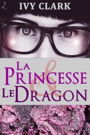 La Princesse et le Dragon eBook par Ivy Clark