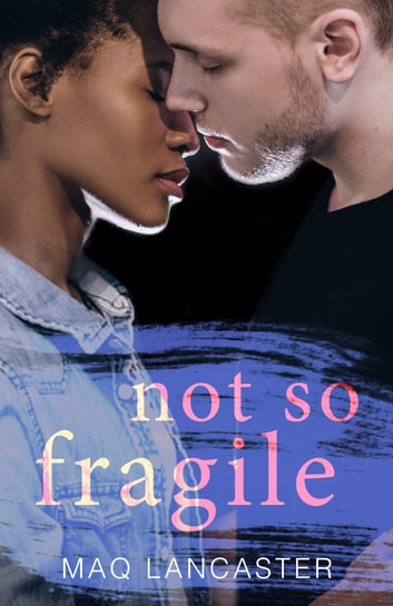Not So Fragile ebook by Maq Lancaster
