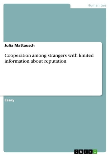 Cooperation among strangers with limited information about reputation eBook by Julia Mattausch