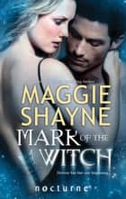 Mark of the Witch (Mills & Boon Nocturne) (The Portal, Book 2) ebook by Maggie Shayne