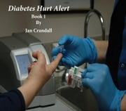 Diabetes Hurt Alert Book 1 - Diabetes Hurt Alert, #1 ebook by jan crandall