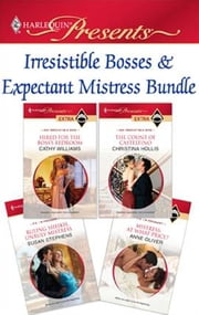 Irresistible Bosses & Expectant Mistresses Bundle - Hired for the Boss's Bedroom\The Count of Castelfino\Ruling Sheikh, Unruly Mistress\Mistress: At What Price? ebook by Cathy Williams,Christina Hollis,Susan Stephens,Anne Oliver