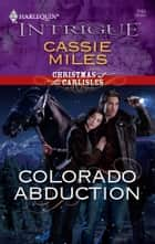 Colorado Abduction ebook by Cassie Miles
