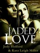 Jaded Love ebook by Jody Holford, Kara Leigh Miller