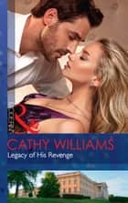 Legacy Of His Revenge (Mills & Boon Modern) ekitaplar by Cathy Williams