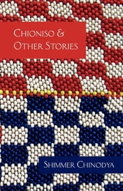 Chioniso and Other Stories ebook by Shimmer Chinodya