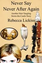 Never Say Never After Again ebook by Rebecca Lickiss