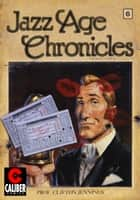 Jazz Age Chronicles #6 ebook by Ted Slampyak