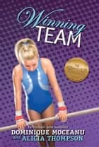 The Go-for-Gold Gymnasts: Winning Team ebook by Dominique Moceanu, Alicia Thompson