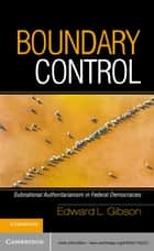 Boundary Control ebook by Edward L. Gibson