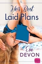 Her Best Laid Plans ebook by Eve Devon