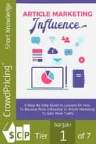 Article Marketing Influence: Learn the proven tactics to be successful! eBook by David Brock